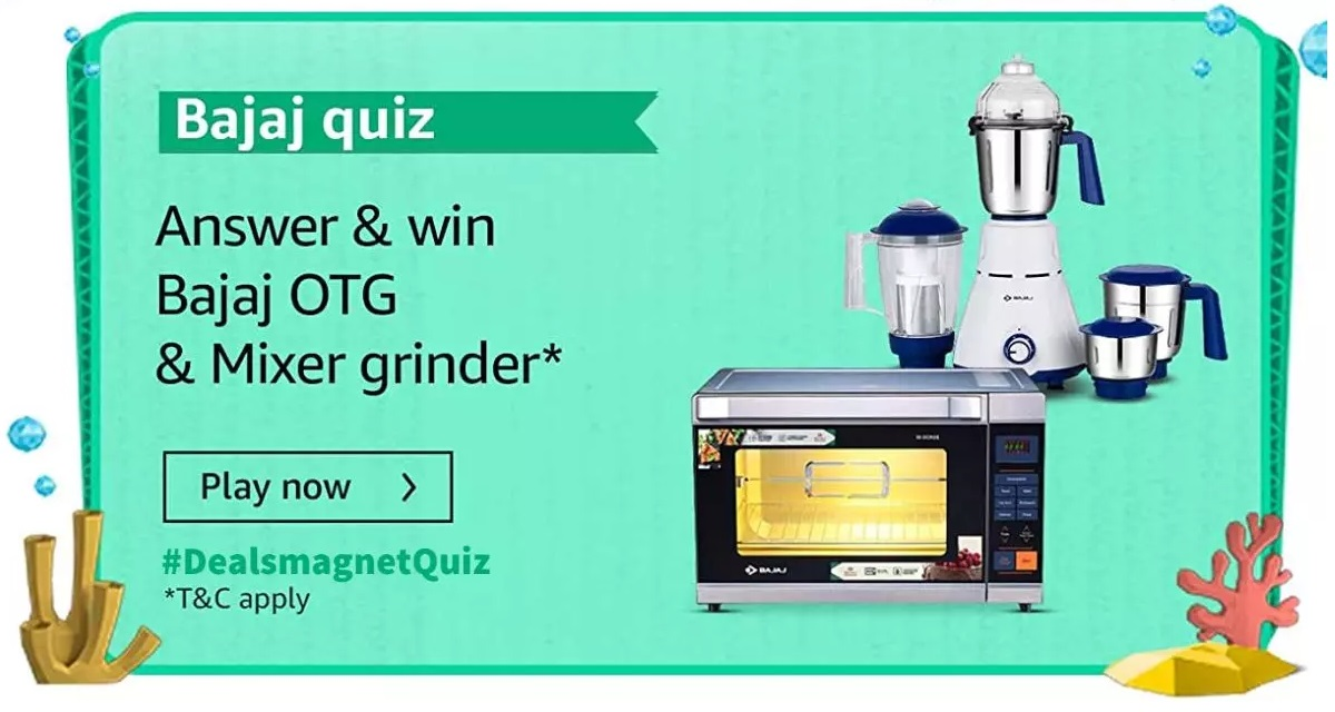 Amazon Bajaj Quiz Answers July 2021 Win Bajaj OTG & Mixer Grinder
