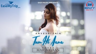 Photo of Tum Hi Aana a Cover Song by Anveshi Jain is a treat with apt melody